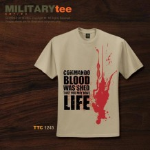 MILITARY TEE - COMMANDO BLOOD WAS SHED THAT YOU MAY HAVE LIFE - TTC1245
