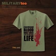 MILITARY TEE - COMMANDO BLOOD WAS SHED THAT YOU MAY HAVE LIFE - TTC2244